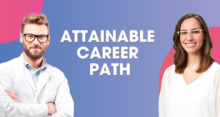 An Attainable Career Path